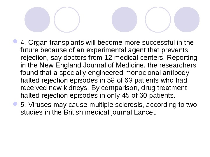 4. Organ transplants will become more successful in the future because of an experimental agent