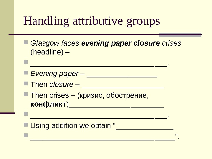 Handling attributive groups Glasgow faces evening paper closure crises  (headline) –  _________________.