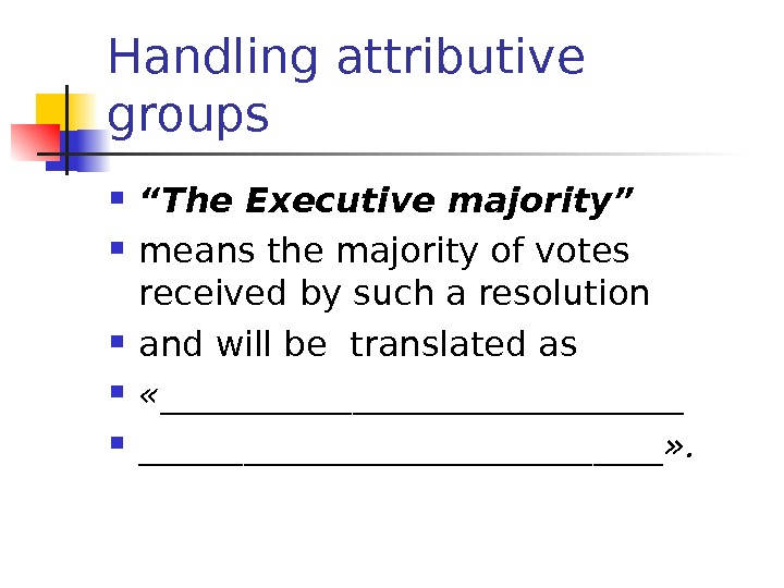 "Handling attributive groups "" T he Executive majority ""  means t he majority"