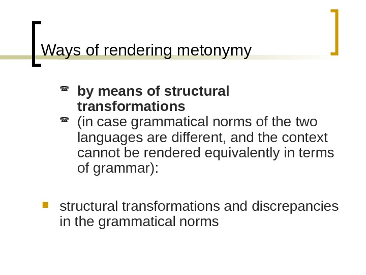 Ways of rendering metonymy by means of structural transformations (in case grammatical norms of the two