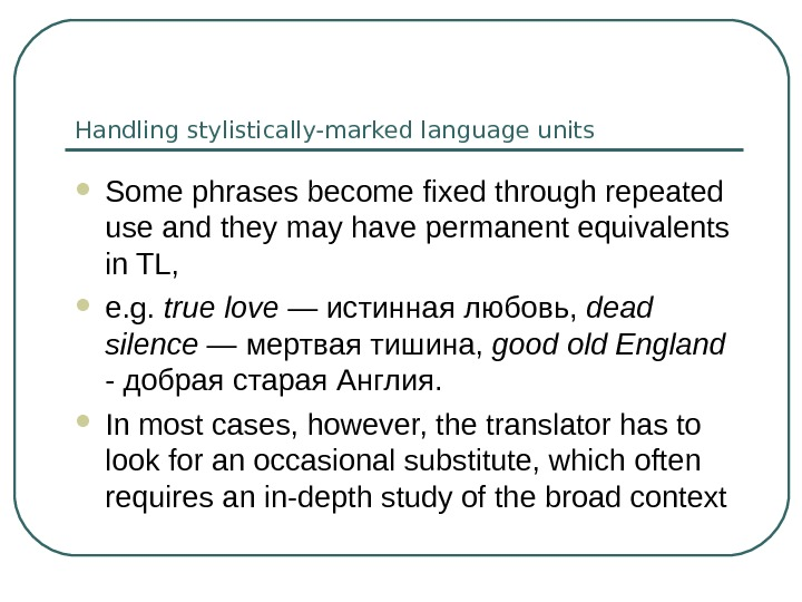 Handling stylistically-marked language units Some phrases become fixed through repeated use and they may have permanent