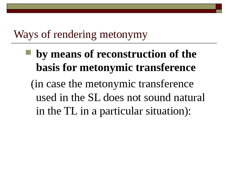 Ways of rendering metonymy by means of reconstruction of the basis for metonymic transference (in case