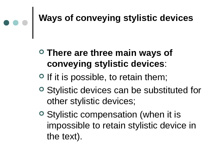Ways of conveying stylistic devices There are three main ways of conveying stylistic devices :
