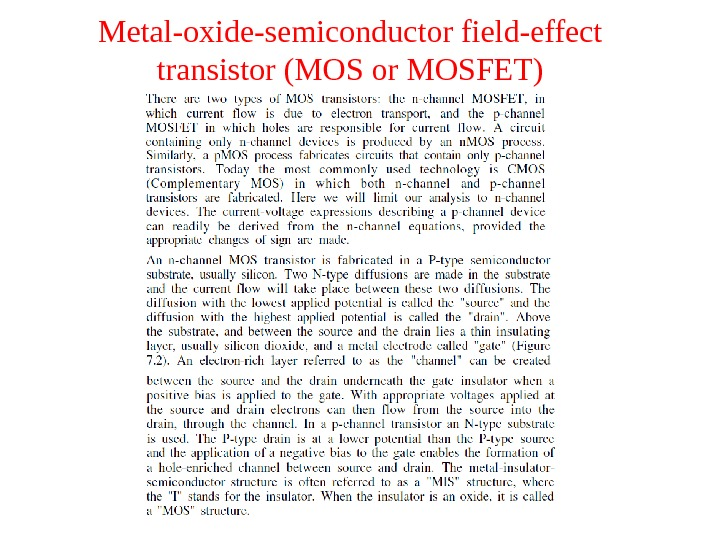 Metal-oxide-semiconductor field-effect transistor (MOS or MOSFET)