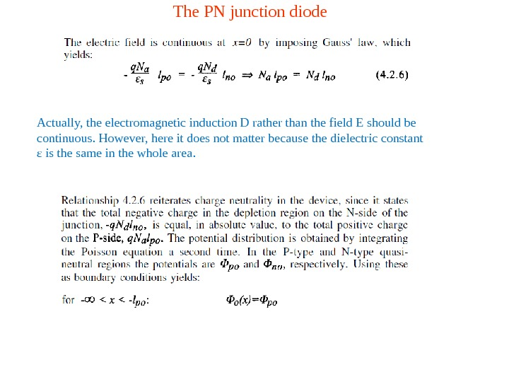 The PN junction diode Actually, the electromagnetic induction D rather than the field E should be