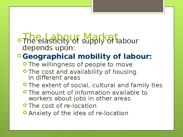 The Labour Market The elasticity of supply of labour depends upon:  Geographical mobility of labour: