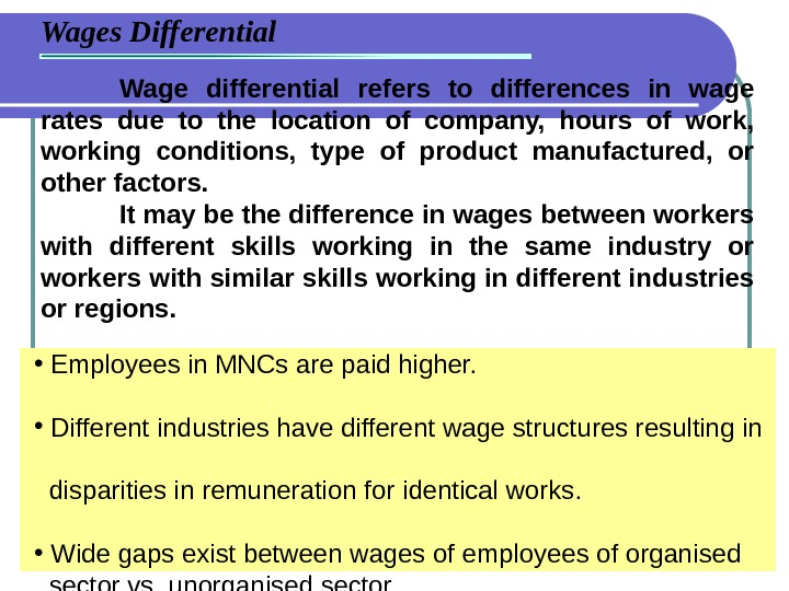 Wage differential refers to differences in wage rates due to the location of company,  hours