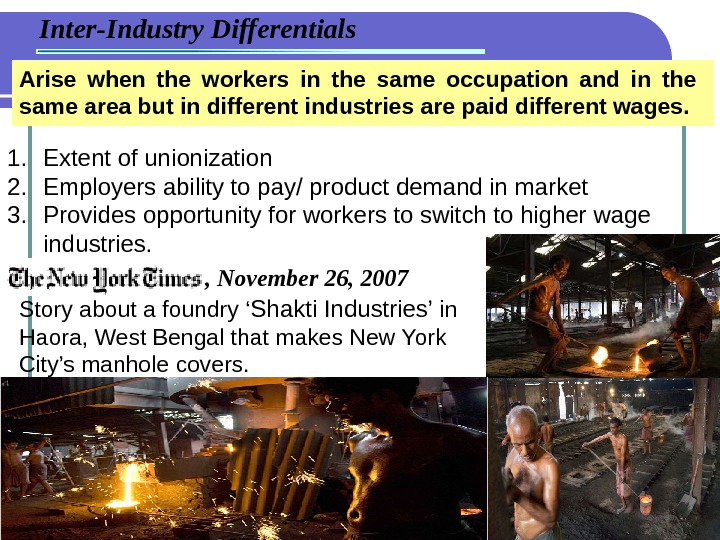 Inter-Industry Differentials 1. Extent of unionization 2. Employers ability to pay/ product demand in market 3.