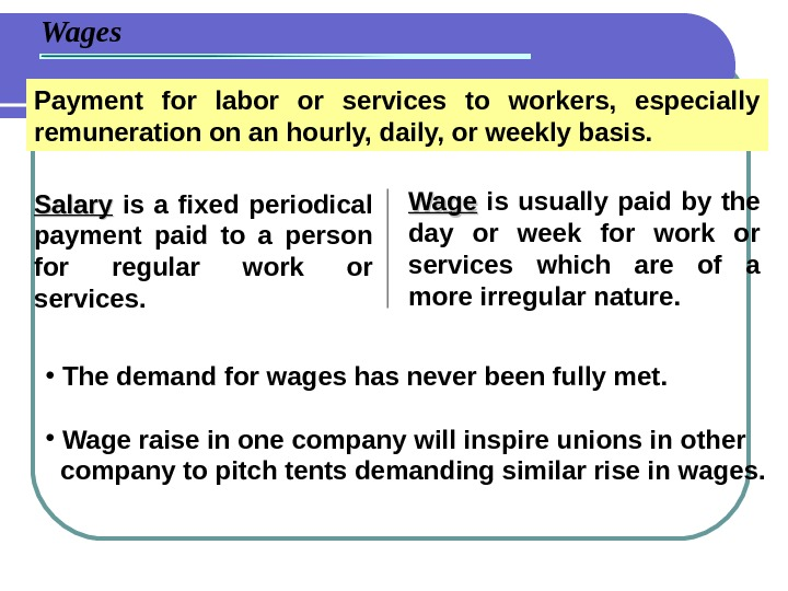 Payment for labor or services to workers,  especially remuneration on an hourly, daily, or weekly