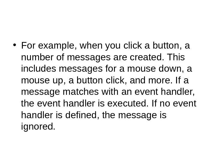 • For example, when you click a button, a number of messages are created.
