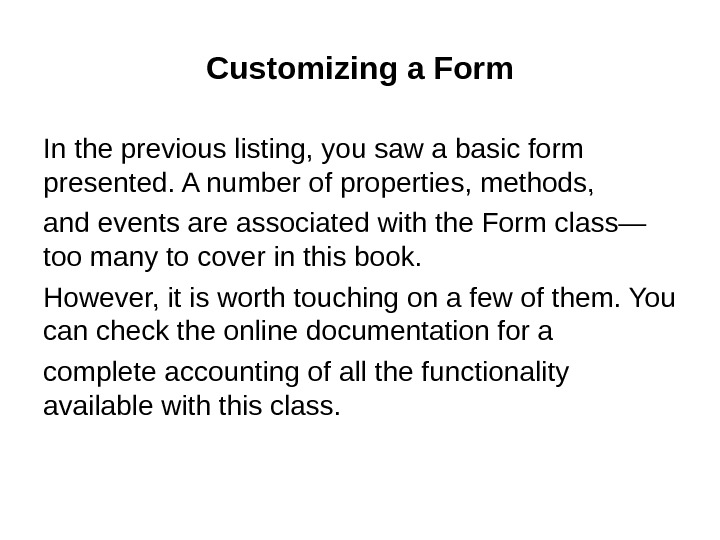 Customizing a Form In the previous listing, you saw a basic form presented. A
