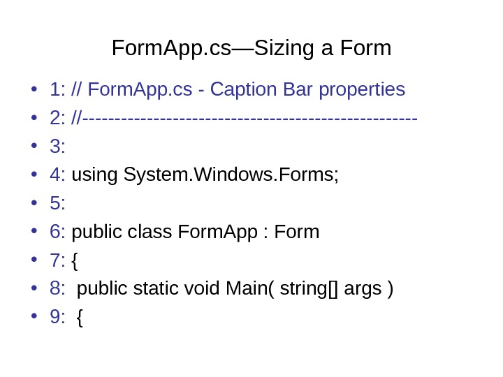 Form. App. cs—Sizing a Form • 1: // Form. App. cs - Caption Bar