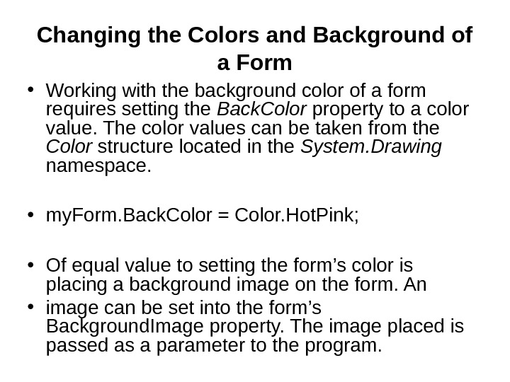 Changing the Colors and Background of a Form • Working with the background color