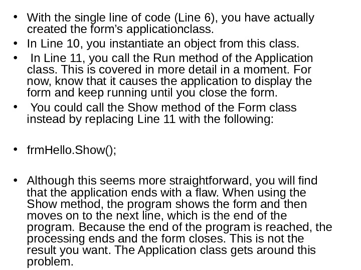 • With the single line of code (Line 6), you have actually created the