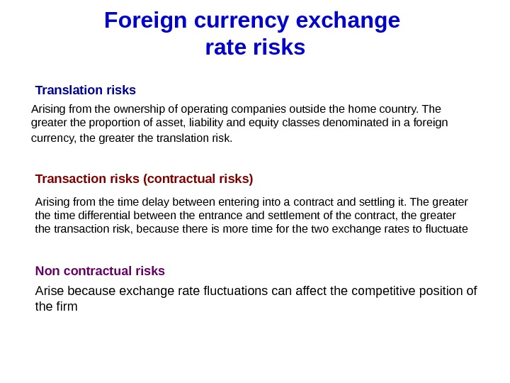 Foreign currency exchange rate risks Translation risks Arising from the ownership of operating companies