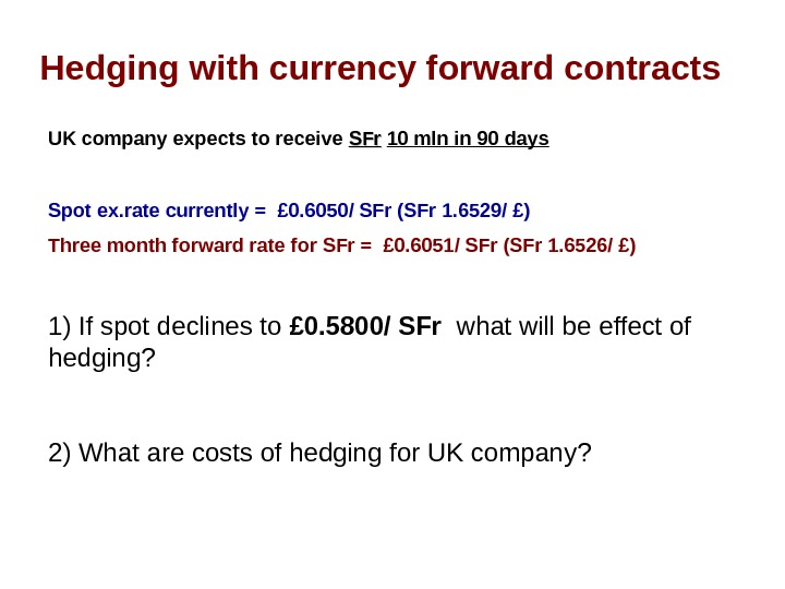 Hedging with currency forward contracts UK company expects to receive SFr  10 mln
