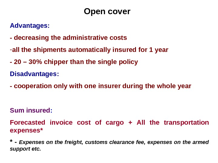 Open cover Advantages :  - decreasing the administrative costs - all the shipments