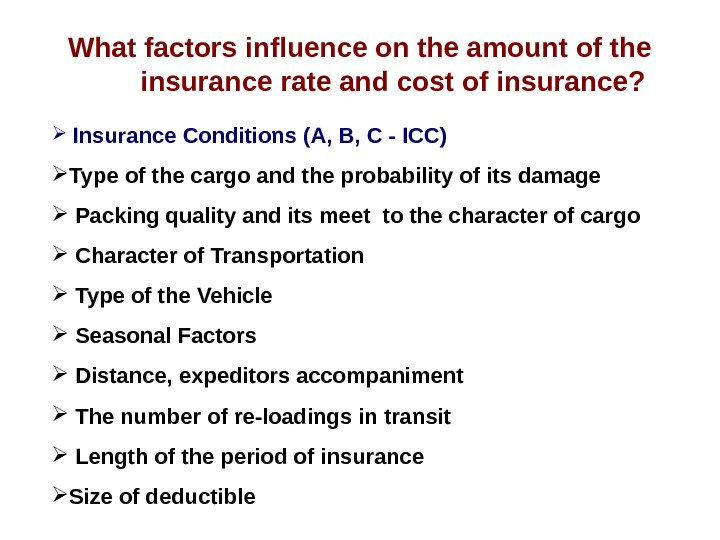 What factors influence on the amount of the insurance rate and cost of insurance?