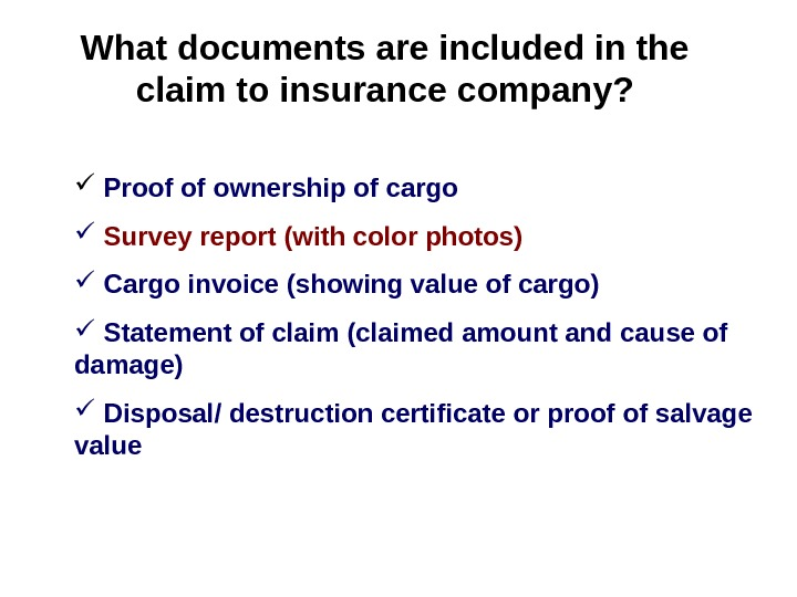 What documents are included in the claim to insurance company? Proof of ownership of