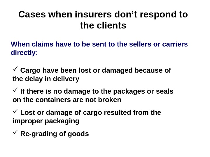Cases when insurers don't respond to the clients When claims have to be sent
