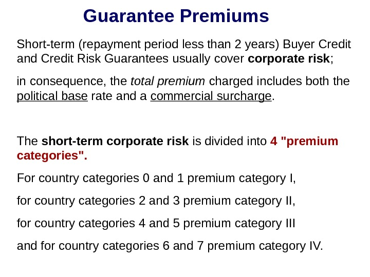 Guarantee Premiums Short-term (repayment period less than 2 years) Buyer Credit and Credit Risk