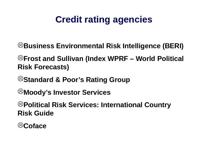 Credit rating agencies Business Environmental Risk Intelligence (BERI) Frost and Sullivan (Index WPRF –