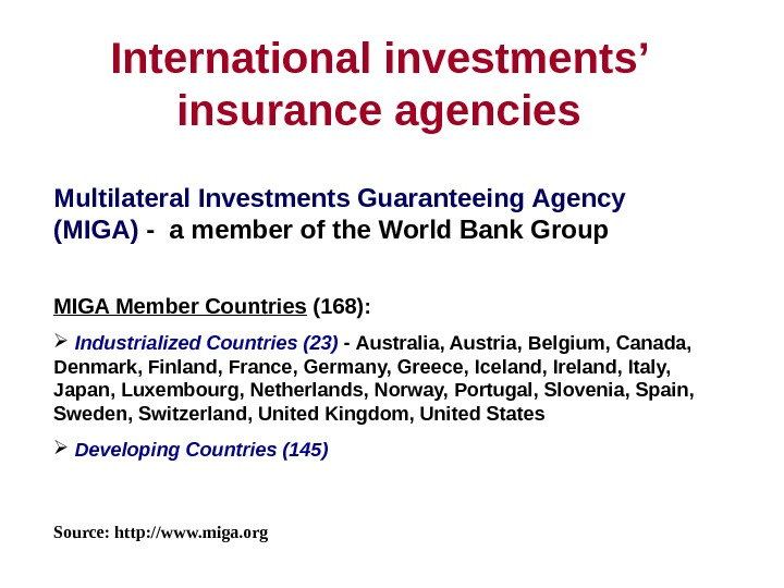 International investments' insurance agencies Multilateral Investments Guaranteeing Agency (MIGA)  -  a member