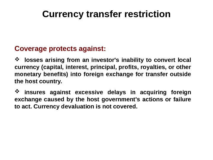 Currency t ransfer restriction C overage protects against :  losses arising from an