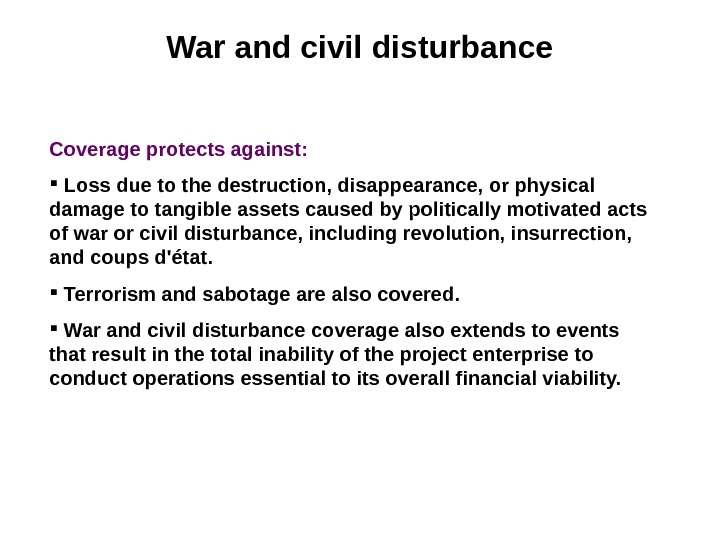 War and civil disturbance C overage protects against : L oss due to the