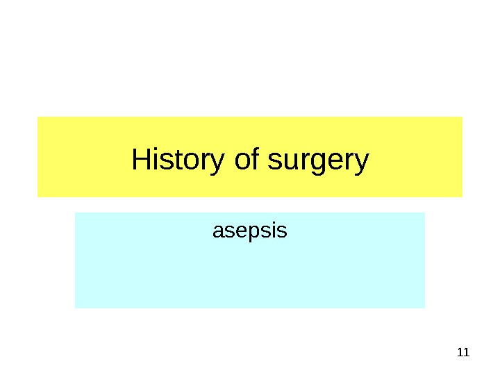 11 History of surgery asepsis