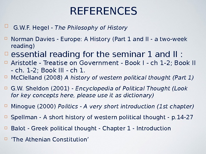 G. W. F. Hegel - The Philosophy of History Norman Davies - Europe: A