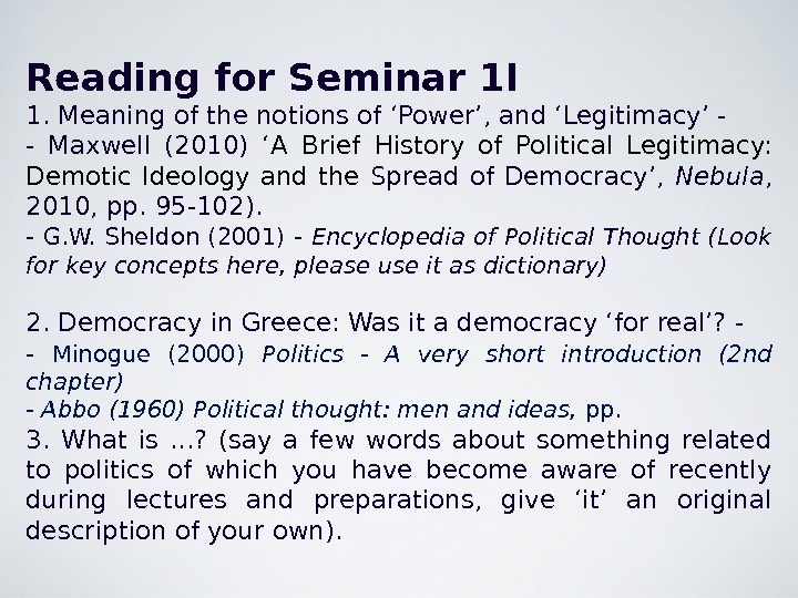 Reading for Seminar 1 I 1. Meaning of the notions of 'Power', and 'Legitimacy' - -