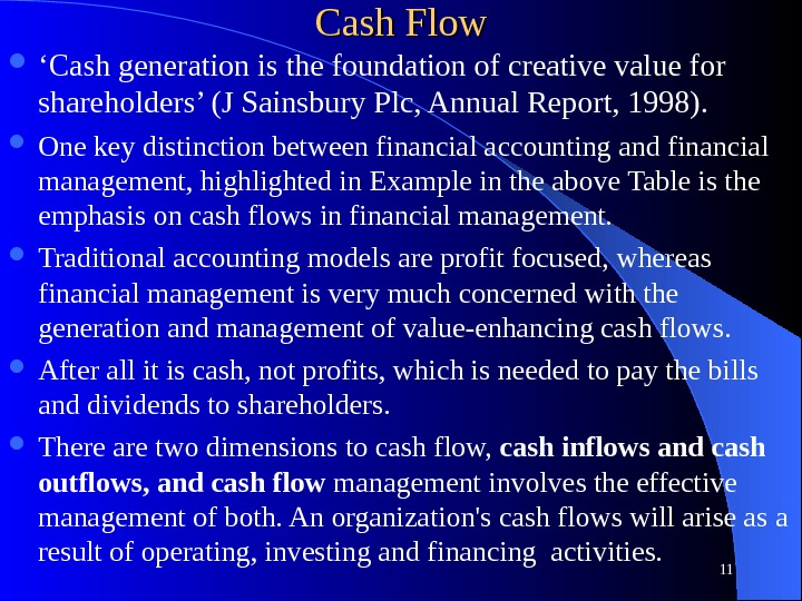 Cash Flow ' Cash generation is the foundation of creative value for shareholders' (J Sainsbury Plc,