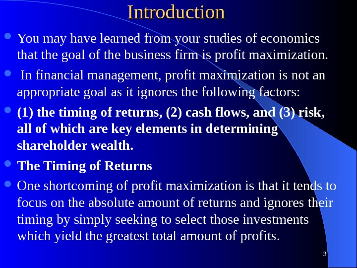 Introduction  You may have learned from your studies of economics that the goal of the