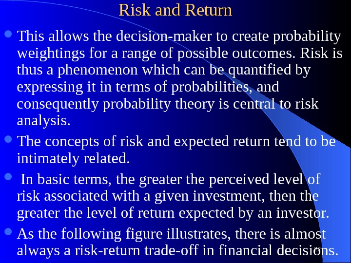 Risk and Return This allows the decision-maker to create probability weightings for a range of possible