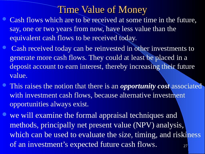 Time Value of Money Cash flows which are to be received at some time in the