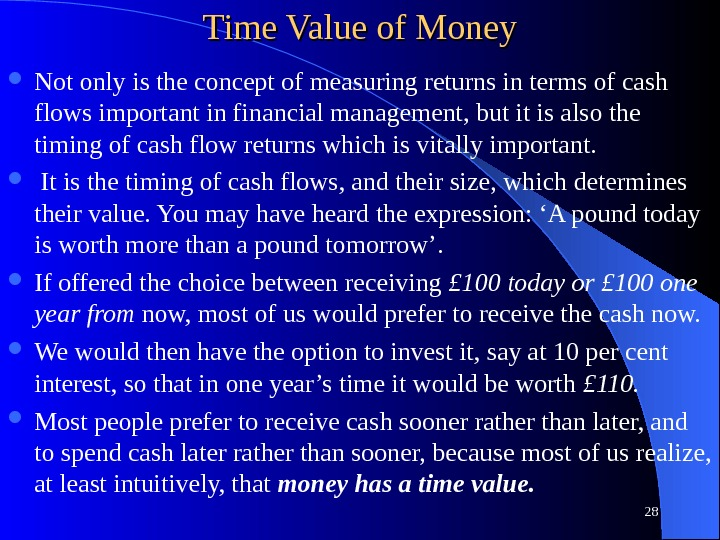 Time Value of Money Not only is the concept of measuring returns in terms of cash