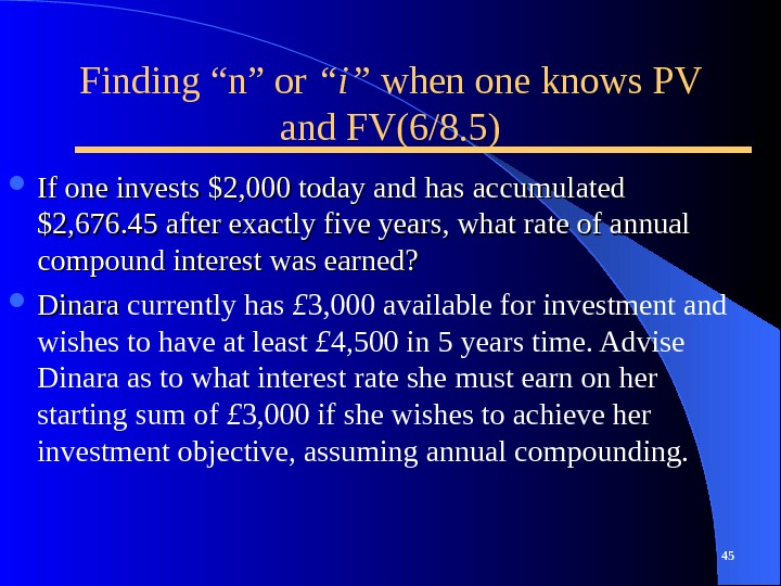 "Finding ""n"" or ""i"" when one knows PV and FV(6/8. 5) If one invests $2, 000"