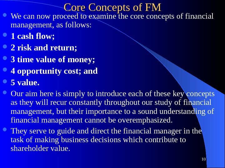 Core Concepts of FM We can now proceed to examine the core concepts of financial management,