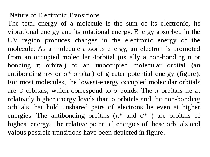 Nature of Electronic Transitions The total energy of a molecule is the sum of its