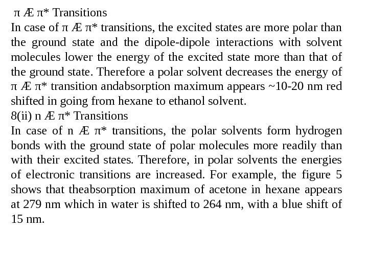 π Æ π* Transitions In case of π Æ π* transitions, the excited states are