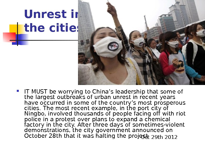 Unrest in the cities IT MUST be worrying to China's leadership that some of the largest