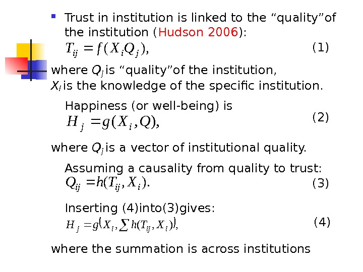"Trust in institution is linked to the ""quality""of the institution ( Hudson 2006 ):"