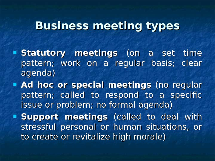 Business meeting types Statutory meetings  (on a set time pattern;  work on a regular
