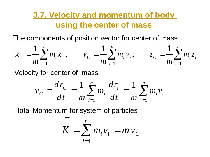 3. 7. Velocity and momentum of body using the center of mass  The