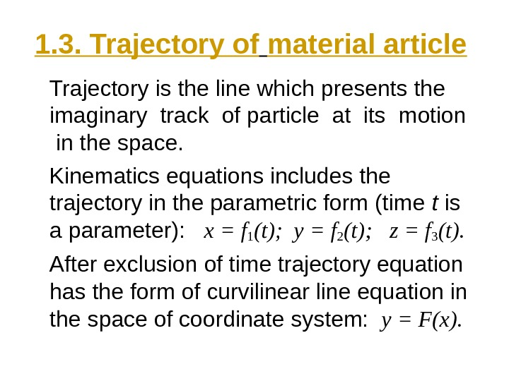 1. 3. Trajectory of  material article Trajectory is the line which presents the