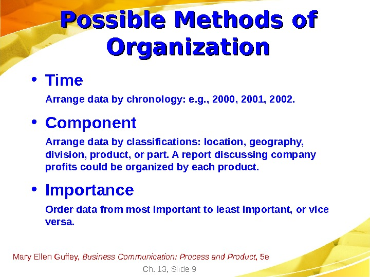 Mary Ellen Guffey,  Business Communication: Process and Product,  5 e Ch. 13, Slide 9