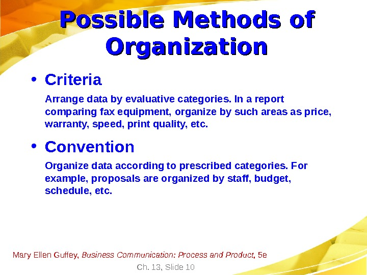 Mary Ellen Guffey,  Business Communication: Process and Product,  5 e Ch. 13, Slide 10