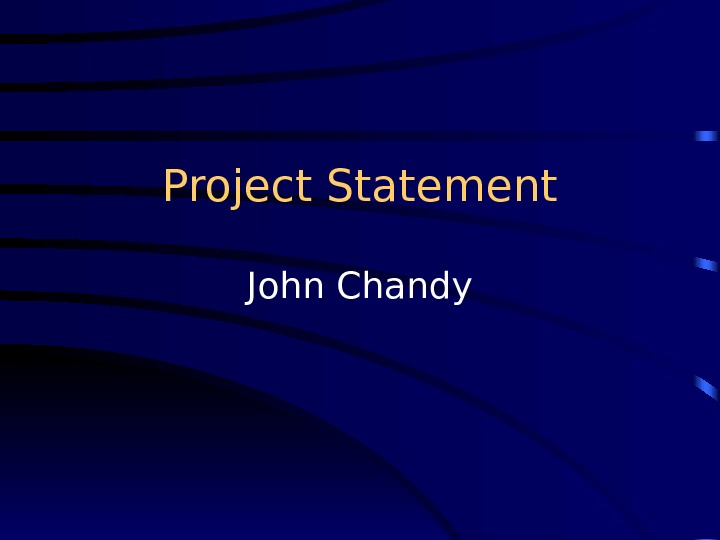Project Statement  John Chandy .