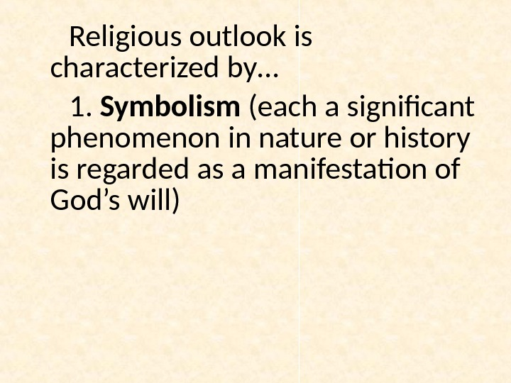 Religious outlook is characterized by… 1.  Symbolism (each a significant phenomenon in nature or history